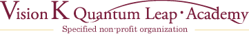 Vision K Academy. Quantum Leap Specified non-profit organization